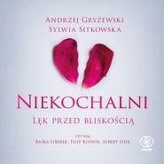 okładka Niekochalni. Lęk przed bliskością, Audiobook | Andrzej Gryżewski, Sylwia Sitkowska