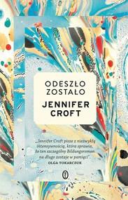 okładka Odeszło zostało, Książka   Jennifer Croft