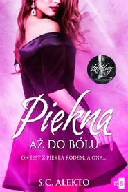 okładka Piękna aż do bólu, Książka | Alekto S.C.