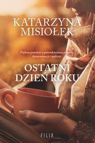 okładka Ostatni dzień roku, Książka | Katarzyna  Misiołek