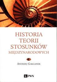 okładka Historia teorii stosunków międzynarodowych, Książka | Gałganek Andrzej