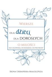 okładka Wiersze dla dzieci dla dorosłych o miłości, Książka | Ukraińska-Małolepsza Irena