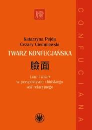 okładka Twarz konfucjańska, Książka | Pejda Katarzyna, Cezary Ciemniewski