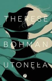 okładka Utonęła, Książka | Bohman Therese