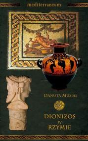 okładka Dionizos w Rzymie Tom 6, Książka | Musiał Danuta