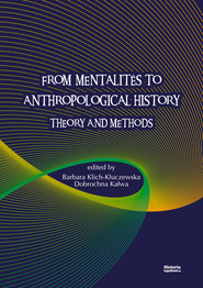okładka From Mentalites to Anthropological History Theory and Methods, Książka |