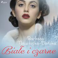 okładka Białe i czarne, Audiobook | Barbara Nawrocka Dońska