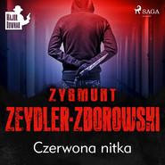 okładka Czerwona nitka, Audiobook | Zygmunt Zeydler-Zborowski