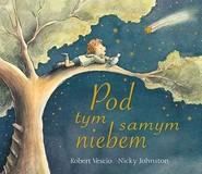 okładka Pod tym samym niebem, Książka | Robert Vescio, Nicky Johnston