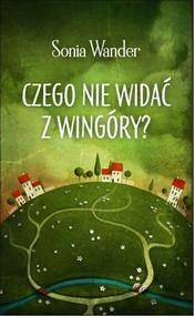 okładka Czego nie widać z Wingóry?, Książka | Wander Sonia