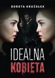 okładka Idealna kobieta, Książka | Krużołek Dorota