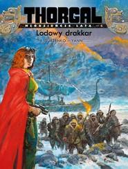 okładka Thorgal Młodzieńcze Lata Lodowy drakkar, Książka | le Pennetier, Yann