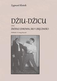 okładka Dziu-Dzicu czyli źródło zdrowia, siły i zręczności podług H. Irving Hancock, Książka | Kłośnik Zygmunt
