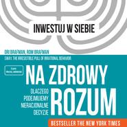 okładka Na zdrowy rozum, Audiobook | Ori Brafman, Rom Brafman