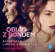 okładka Obiad z Bondem, Audiobook | Agnieszka Lingas-Łoniewska