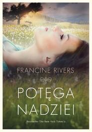 okładka Potęga nadziei, Ebook | Francine Rivers