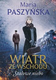 okładka Stalowe niebo, Ebook | Maria  Paszyńska