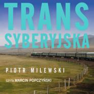 okładka Transsyberyjska, Audiobook | Piotr Milewski