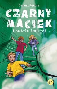 okładka Czarny Maciek i wieża śmierci, Ebook | Dariusz Rekosz