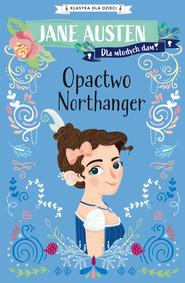 okładka Klasyka dla dzieci. Opactwo Northanger, Ebook | Jane Austen