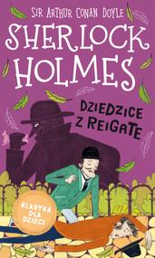 okładka Klasyka dla dzieci. Sherlock Holmes. Tom 6. Dziedzice z Reigate, Ebook | Arthur Conan Doyle