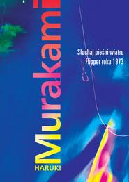 okładka Słuchaj pieśni | Flipper roku 1973, Ebook | Haruki Murakami
