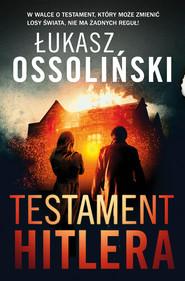 okładka Testament Hitlera, Ebook | Ossoliński Łukasz