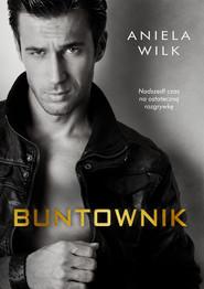 okładka Buntownik, Ebook | Aniela Wilk