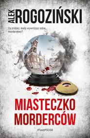 okładka Miasteczko Morderców, Ebook | Alek Rogoziński