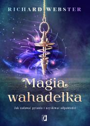 okładka Magia wahadełka, Ebook | Richard Webster