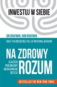 okładka Na zdrowy rozum, Ebook | Ori Brafman, Rom Brafman