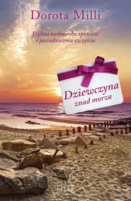 okładka Dziewczyna znad morza, Ebook | Dorota Milli