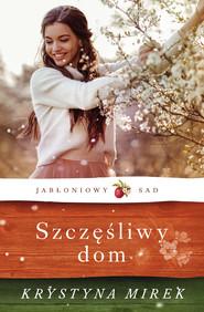 okładka Szczęśliwy dom, Ebook | Krystyna Mirek