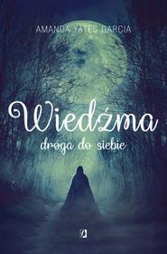 okładka Wiedźma, Ebook | Amanda Yates Garcia