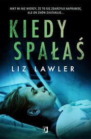 okładka Kiedy spałaś, Ebook | Liz Lawler