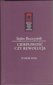okładka Cierpliwość czy rewolucja, Książka | Stefan Buszczyński