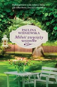okładka Miłość zwycięży wszystko, Książka | Wiśniewska Paulina