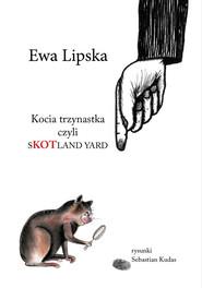 okładka Kocia trzynastka, Książka | Ewa Lipska