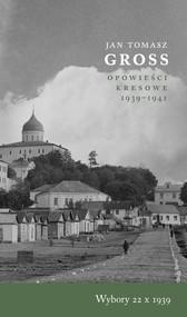 okładka Wybory 22 X 1939 Opowieści Kresowe 1939-1941, Książka | Jan Tomasz Gross