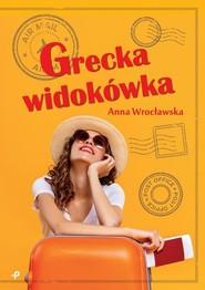 okładka Grecka widokówka, Książka | Wrocławska Anna
