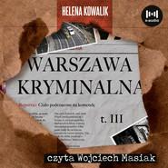 okładka Warszawa Kryminalna Cz. 3, Audiobook | Helena Kowalik