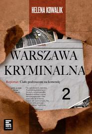 okładka Warszawa Kryminalna 2. , Ebook | Helena Kowalik