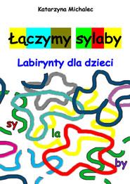okładka Łączymy sylaby, Ebook | Katarzyna Michalec