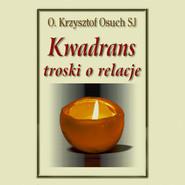 okładka Kwadrans troski o relacje, Audiobook | Krzysztof Osuch SJ