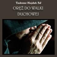 okładka Oręż do walki duchowej, Audiobook | Tadeusz Hajduk SJ