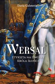 okładka Wersal. Etykieta na dworze Króla Słońce, Ebook | Galateria Daria