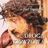 okładka Droga Krzyżowa, Audiobook   Józef Augustyn SJ