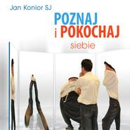 okładka Poznaj i pokochaj siebie, Audiobook | Jan Konior SJ