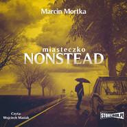 okładka Miasteczko Nonstead, Audiobook | Marcin Mortka