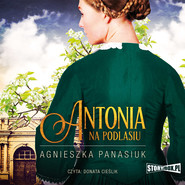 okładka Na Podlasiu. Tom 1. Antonia, Audiobook | Agnieszka Panasiuk
